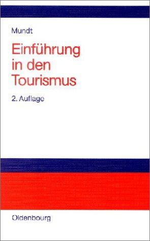 Einführung in den Tourismus Taschenbuch – 24. Januar 2001 Jörn W. Mundt 3486256394 MAK_GD_9783486256390