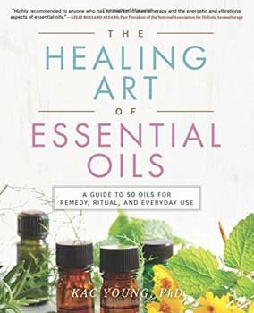 Fortune Telling Toys Healing Art of Essential Oils Guide to 50 Oils Remedy Ritual Everyday Use