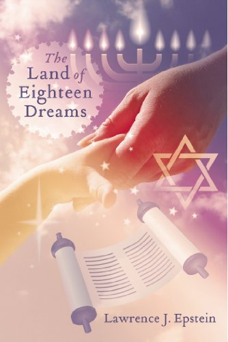 Book: The Land of Eighteen Dreams by Lawrence J. Epstein