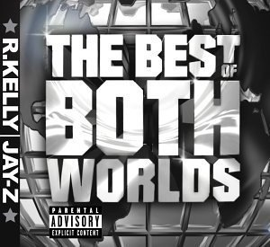 (Best of Both Worlds by Jay-Z, Kelly, R [Music CD])