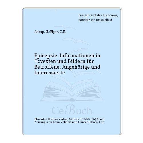 Epilepsie: Informationen in Texten und Bildern für Betroffene, Angehörige und Interessierte