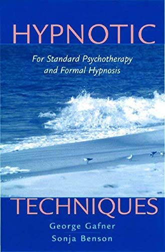 Hypnotic Techniques: For Standard Psychotherapy and Formal Hypnosis (Norton Professional Books)