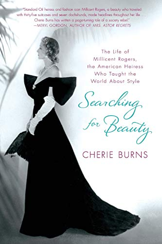 Searching for Beauty The Life of Millicent Rogers, the American Heiress Who Taught the World About Style [Burns, Cherie] (Tapa Blanda)