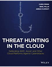 Threat Hunting in the Cloud: Defending AWS, Azure and Other Cloud Platforms Against Cyberattacks