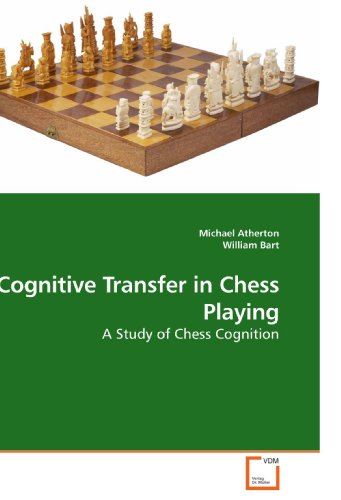 Cognitive Transfer in Chess Playing: A Study of Chess Cognition
