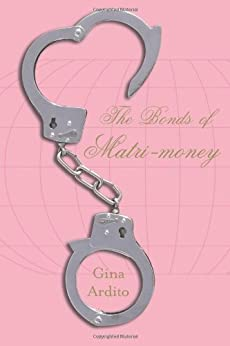The Bonds of Matri-money by [Ardito, Gina]