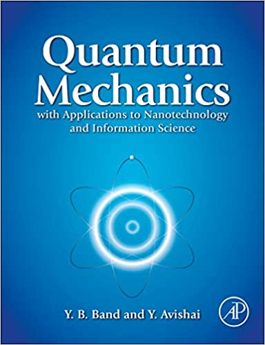 Quantum Mechanics with Applications to Nanotechnology and