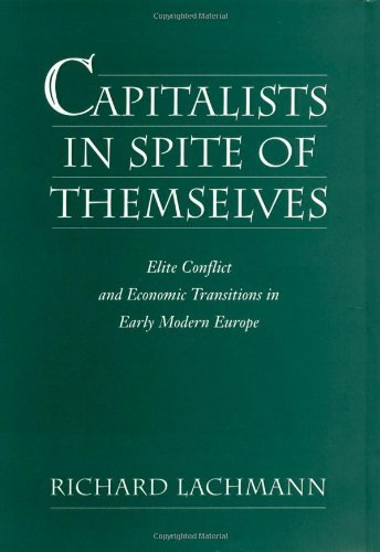 Capitalists in Spite of Themselves: Elite Conflict and European Transitions in Early Modern Europe Pdf