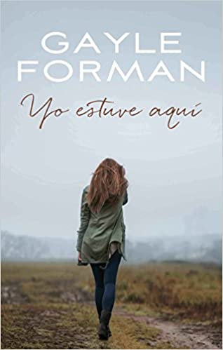 Amazon.com: Yo estuve aqui (Spanish Edition) (9788496886476): Gayle Forman: Books