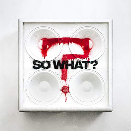 SO WHAT? [Explicit]