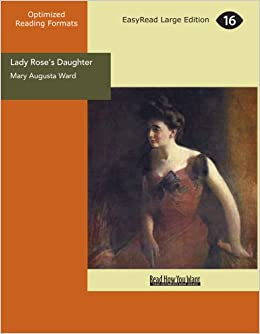Lady Rose's Daughter Lady Roses Daughter Mary Augusta Ward 9781427083463 Amazoncom