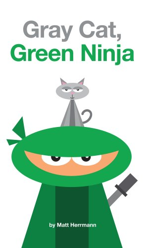 Amazon.com: Gray Cat, Green Ninja (Way to Go, Ninja. Book 1 ...