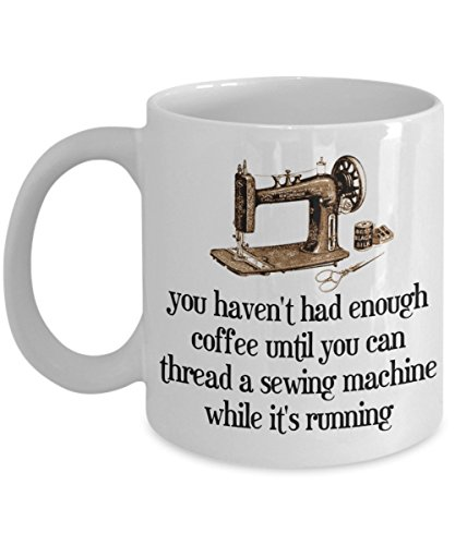 'Thread The Sewing Machine' - Test For The Keen Coffee Lover - Funny White 11oz Ceramic Mug