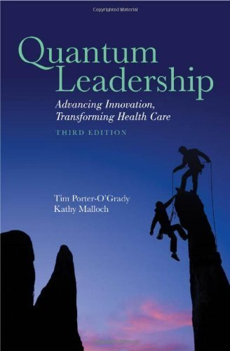 Quantum Leadership:Building Better Partnerships For Sustainable Health by Porter-O'Grady, Tim, Malloch, Kathy (April 1, 2014) Hardcover