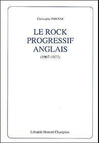 Le rock progressif anglais (1967-1977) par Christophe Pirenne