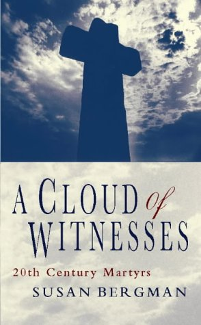 A Cloud of Witnesses: Twentieth Century Martyrs