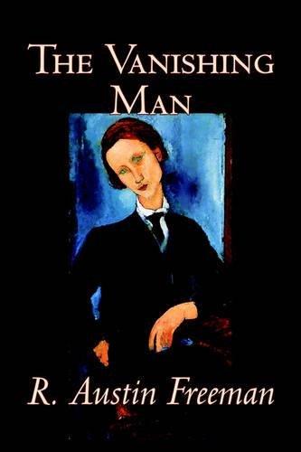 The Vanishing Man by R. Austin Freeman, Fiction, Mystery & Detective, Fantasy, Classics pdf epub