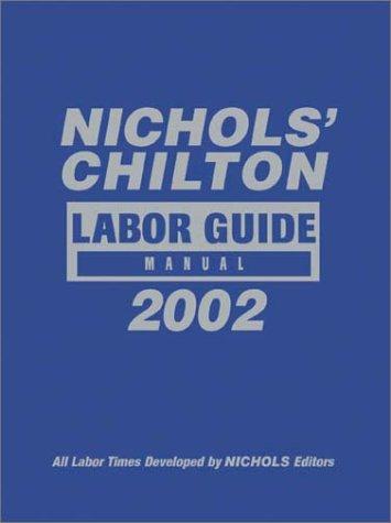 Nichol's Labor Guide Manual, 1981-2002 (Chilton Labor Guides)