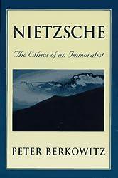 Nietzsche: The Ethics of an Immoralist