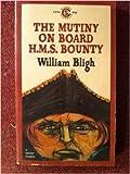 The Mutiny on Board HMS Bounty, William Bligh, 0451500946