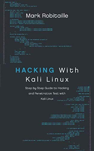 - Hacking With Kali Linux: Step by Step Guide to Hacking and Penetration Test with Kali Linux