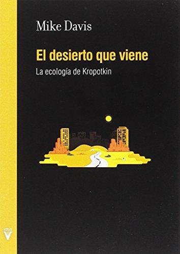 El desierto que viene: La ecología de Kropotkin (Folletos)