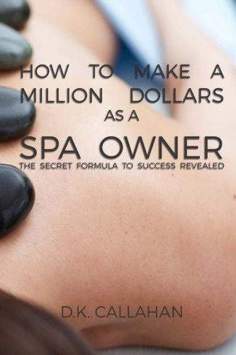 How to Make a Million Dollars as a Spa Owner: The Secret Formula to Success Revealed!