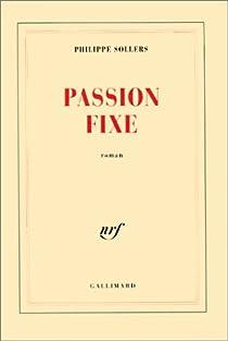 Passion fixe par Sollers