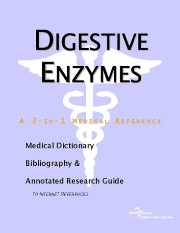 Digestive Enzymes - A Medical Dictionary, Bibliography, and Annotated Research Guide to Internet References