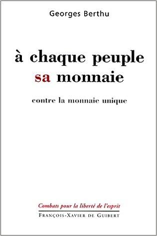 Livre gratuits en ligne A CHAQUE PEUPLE SA MONNAIE. : Contre la monnaie unique pdf, epub ebook