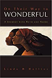 On Their Way To Wonderful: A Journey With Naomi and Ruth