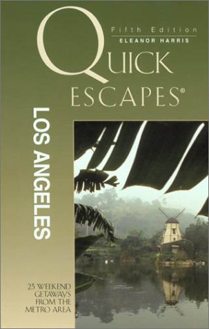Read Online Quick Escapes Los Angeles, 5th: 23 Weekend Getaways from the Metro Area (Quick Escapes Series) PDF