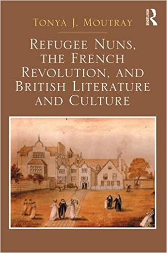 Refugee Nuns, the French Revolution, and British Literature and