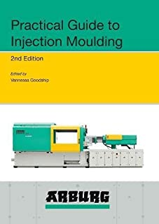 arburg practical guide to injection moulding amazon co uk v rh amazon co uk Injection Molding Products arburg practical guide to injection moulding 2nd edition pdf