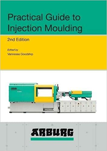 ARBURG Practical Guide to Injection Moulding, 2nd Edition: Vannessa