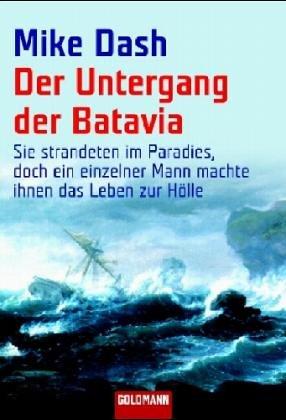 Der Untergang der Batavia: Sie strandeten im Paradies, doch ein einzelner Mann machte ihnen das Leben zur Hölle