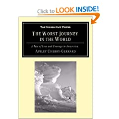The Worst Journey in the World: A Tale of Loss and Courage in Antarctica