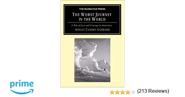 The worst journey in the world a tale of loss and courage in the worst journey in the world a tale of loss and courage in antarctica apsley cherry garrard 9781589761209 amazon books fandeluxe Gallery