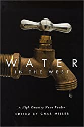 Water in the West: A High Country News Reader