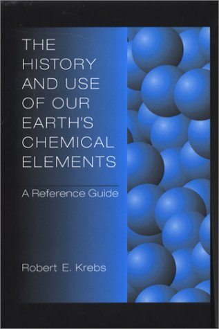 The History and Use of Our Earth's Chemical Elements: A Reference Guide