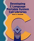 Developing C Language Portable System Call Libraries, Matt A. Weisfeld, 0471606944