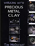 Working with Precious Metal Clay (Jewellery Handbooks)