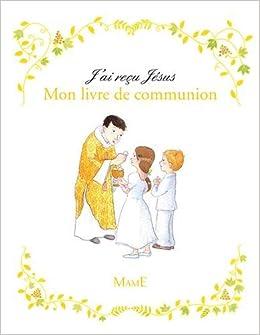 J'ai reçu Jésus - Mon Livre de communion
