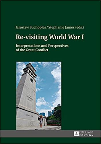 Re-visiting World War I: Interpretations and Perspectives of the Great Conflict