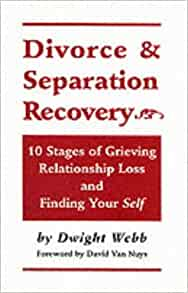 Divorce & Separation Recovery: Ten Stages of Grieving