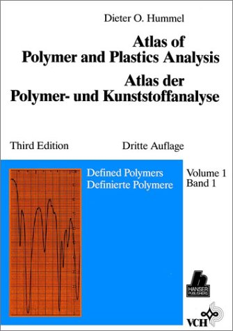 Defined Polymers, Volume 1, Atlas of Polymer and Plastics Analysis, 3rd Edition Dieters Gum