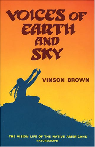 Voices of Earth and Sky: Vision Search of the Native Americans