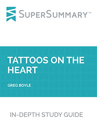 Study Guide: Tattoos on the Heart by Greg Boyle (SuperSummary)