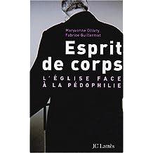 ESPRIT DE CORPS : L'ÉGLISE FACE À LA PÉDOPHILIE