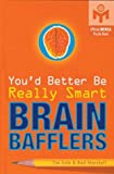 You'd Better Be Really Smart Brain Bafflers, Rod Marshall and Tim Sole, 1402705433